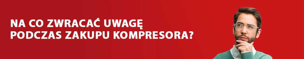 Na co zwracać uwagę podczas zakupu kompresora?